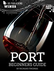 Port: Beginners Guide to Wine (101 Publishing: Wine Series)