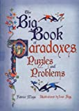The Big Book of Puzzles and Paradoxes by Fabrice Mazza (2009-12-12)