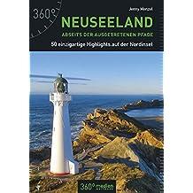 Neuseeland abseits der ausgetretenen Pfade: 50 Nordinsel-Tipps