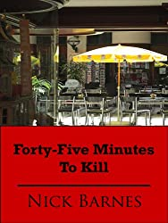 Forty-Five Minutes To Kill