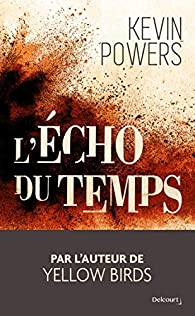 L'écho du temps par Kevin Powers