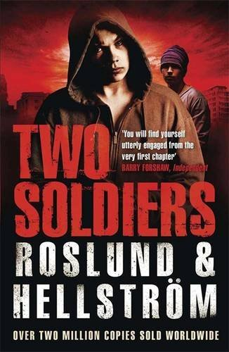 Two Soldiers (DCI Ewert Grens) by Anders Roslund (2014-04-24)