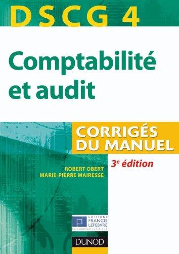 DSCG 4 - Comptabilité et audit - 3e édition - Corrigés du manuel