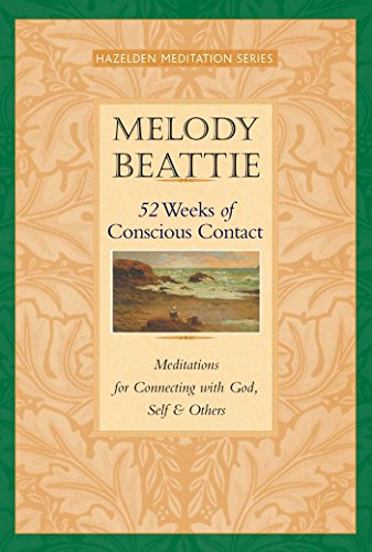 52 Weeks of Conscious Contact: Meditations for Connecting with God, Self and Others (Hazelden Meditation) (English Edition)