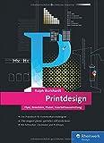 Printdesign: Flyer, Broschüre, Plakat, Geschäftsausstattung - Das aktuelle Lern- und Nachschlagewerk