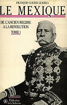 Ebooks Le Mexique. Tome premier: De l'Ancien Régime à la Révolution (Travaux et mémoires) Descargar PDF