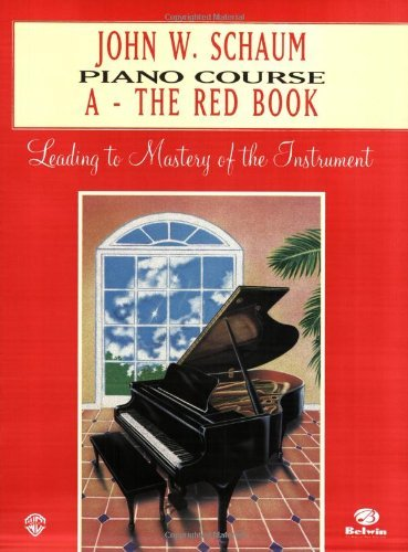 John W. Schaum Piano Course: A-The Red Book : Leading to Mastery of the Instrument (English Edition)