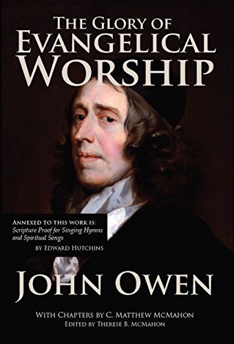 The Glory of Evangelical Worship (English Edition)