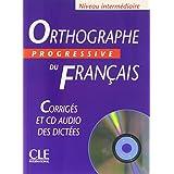 Orthographe progressive du français Niveau intermédiaire : Corrigés (1CD audio) (Grammaire)