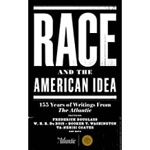 Race and the American Idea: 155 Years of Writings From The Atlantic (English Edition)