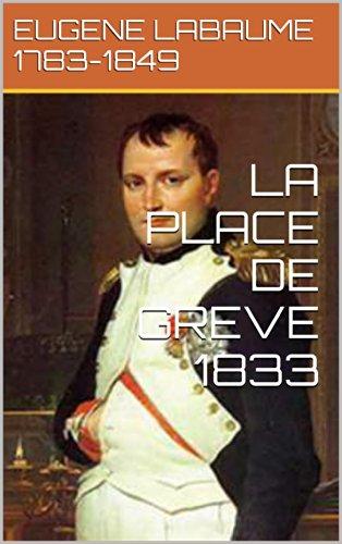 LA PLACE DE GREVE    1833 par EUGENE LABAUME             1783-1849
