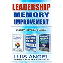 Leadership Memory Improvement for Life and Business Success (3 Book Bundle Series Box Set): Better Memory Now, Remember Names, and Vocabulary Words Training ... Charge of your Brain Power (English Edition)