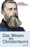 Das Wesen des Christentums - Ludwig Feuerbach