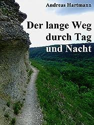 """Der lange Weg durch Tag und Nacht: 100 Kilometer Ultra-Langstreckenwanderung Horizontale """"Rund um Jena"""""""