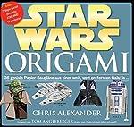STAR WARS Origami - 36 geniale Papier-Baupläne aus einer weit, weit entfernten Galaxis. de Chris Alexander