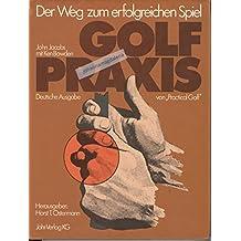 """Golf - Praxis Der Weg zum erfolgreichen Spiel. Deutsche Ausgabe von """"Practical Golf"""""""