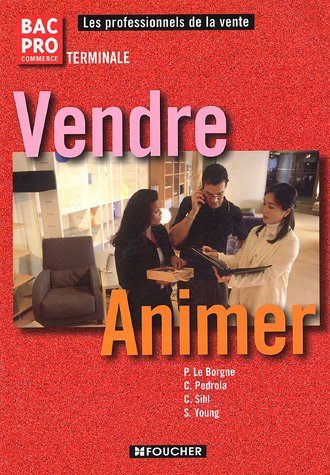 Vendre-Animer Tle Bac Pro Commerce (Ancienne Edition)