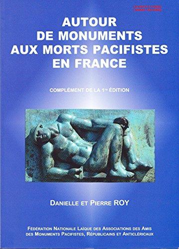 Autour de monuments aux morts pacifistes en France : Rassemblements de commémoration et d'action contre la guerre par Danielle Roy