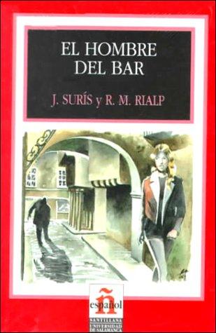 Leer En Espanol - Level 2: El Hombre Del Bar por J Suris, R M Rialp, Jordi Suris