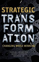 Strategic Transformation: Changing While Winning