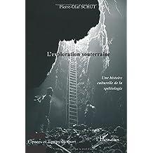 L'exploration souterraine : Une histoire culturelle de la spéléologie