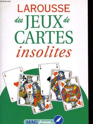 Larousse des jeux de cartes insolites