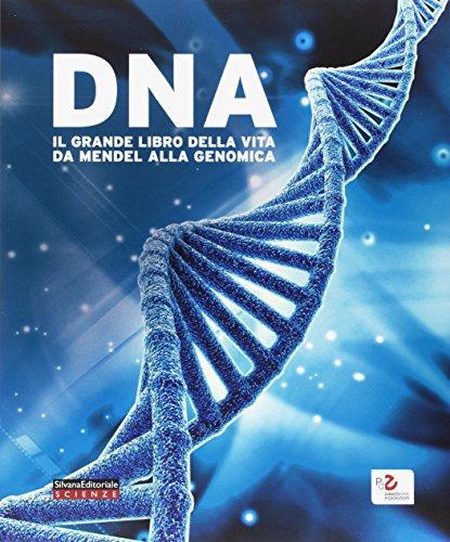 DNA. Il grande libro della vita da Mendel alla genomica. Catalogo della mostra (Roma, 10 febbraio-18 giugno 2017). Ediz. a colori (Arte)