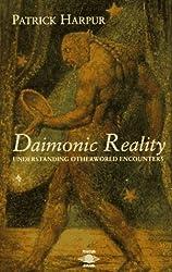 Daimonic Reality: Field Guide to the Otherworld (Arkana)