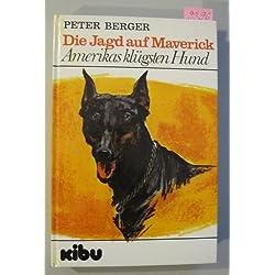 Die Jagd auf Maverick. Amerikas klügsten Hund.