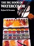 Big Book of Watercolor by Jose Maria Parramon (1985-02-06)
