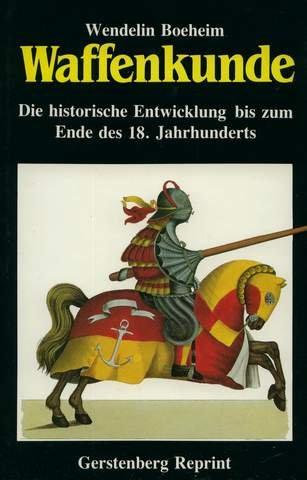 Waffenkunde. Die historische Entwicklung bis zum Ende des 18. Jahrhunderts