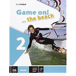 Game on! The beach. Libro vacanze. Per la Scuola media. Con CD Audio. Con espansione online: 2