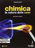 Chimica. La natura delle cose. Per il biennio delle Scuole superiori