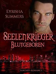 Seelenkrieger - Blutgeboren: Band 3 der Fantasy-Romance-Saga