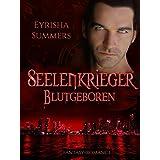 Seelenkrieger - Blutgeboren: Teil 3 der Fantasy-Romance-Saga