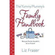 The Yummy Mummy's Family Handbook by Liz Fraser (2008-02-18)