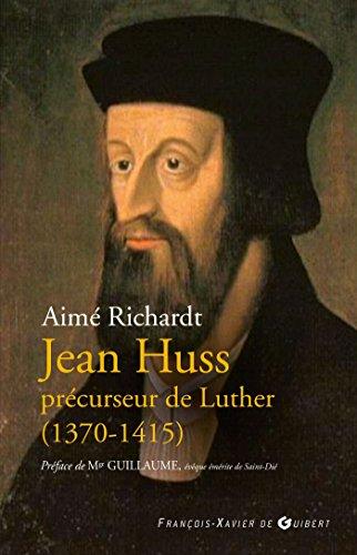 Jean Huss: Précurseur de Luther (1370-1415)