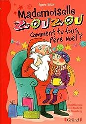 Mlle Zouzou - Tome 10 : Comment tu fais Père Noël ?