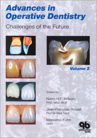 Advances in Operative Dentistry: Challenges of the Future Vol II: 2