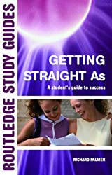 Getting Straight 'A's: A Student's Guide to Success (Routledge Study Guides)