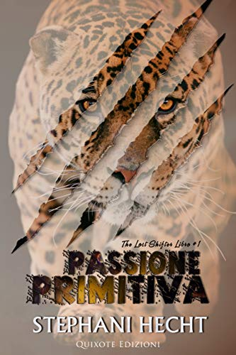 Passione primitiva (The Lost Shifters Vol. 1) di [Hecht, Stephani]