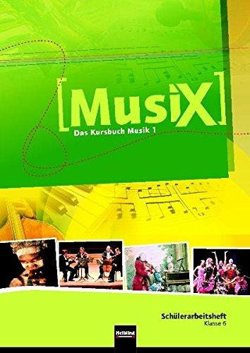Preisvergleich Produktbild MusiX 1. Schülerarbeitsheft 1 B: Das Kursbuch Musik 1. Klasse 6