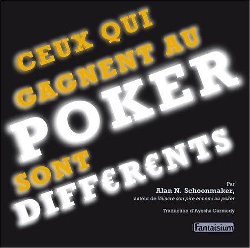 Ceux qui gagnent au poker sont différents par Alan-N Schoonmaker