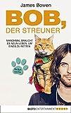 Image de Bob, der Streuner: Die Katze, die mein Leben veränderte (James Bowen Bücher 1)