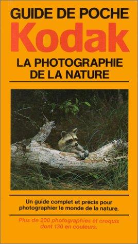 Kodak : guide de poche de la photographie de la nature