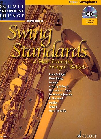 Schott Saxophone Lounge: Swing Standards, die 14 schönsten Swing Balladen für Tenor-Saxophon und Klavier inkl. CD [Musiknoten] Dirko Juchem Ed. - Moderne Bögen Sammlung