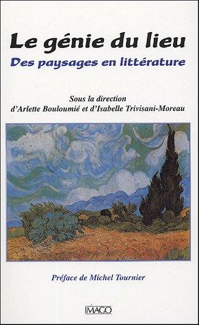 Le génie du lieu : Des paysages en littérature par Arlette Bouloumié, Isabelle Trivisani-Moreau, Collectif