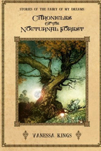 Chronicles of the Nocturnal Forest: Stories of the fairy of my dreams: Volume 1