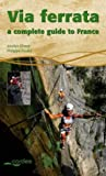 Via Ferrata: A Complete Guide to France