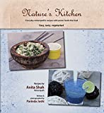 Nature's Kitchen: Everyday Naturopathic recipes with power foods that heal